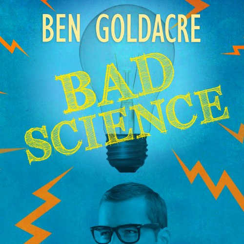 Bad Science: Quacks, Hacks, and Big Pharma Flacks cover