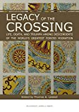 img - for Legacy of the Crossing: Life, Death, and Triumph among the Descendants of the World's Largest Forced Migration book / textbook / text book