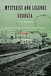 Mysteries and Legends of Georgia: True Stories of the Unsolved and Unexplained (Myths and Mysteries Series)