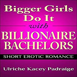 Bigger Girls Do It with Billionaire Bachelors
