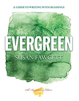 evergreen a guide to writing with readings basic writing 9th rh amazon com evergreen a guide to writing with readings pdf evergreen a guide to writing with readings pdf