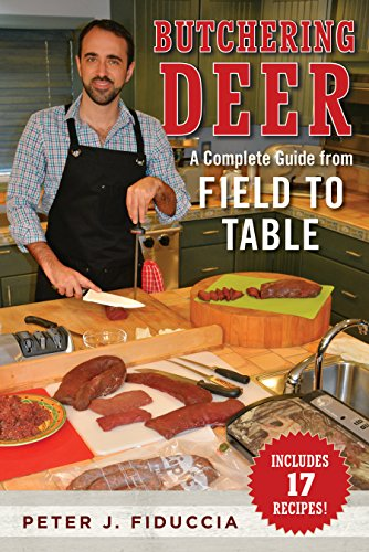 Field Dressing Deer Instructions - Butchering Deer: A Complete Guide from Field to Table