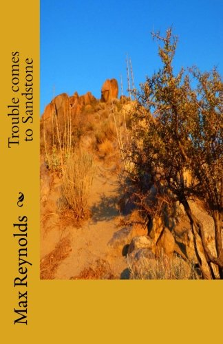 trouble-comes-to-sandstone-sandstone-nevada-volume-3