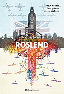 Roslend 01 : La bataille d'Angleterre, Somers, Nathalie