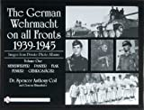 The German Wehrmacht on all Fronts 1939-1945, Spencer Anthony Coil and Clemens Ellmauthaler, 0764327836