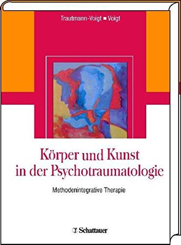 Körper und Kunst in der Psychotraumatologie.  Methodenintegrative Therapie