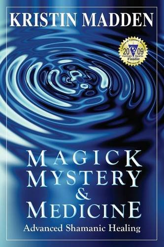 Read Online Magick, Mystery and Medicine: Advanced Shamanic Healing pdf