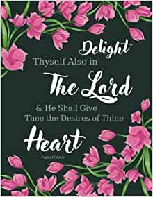 Psalm 37:4 KJV - Delight Thyself Also in the Lord and He ...