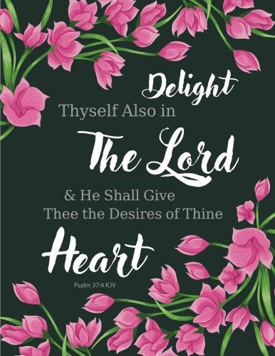 Psalm 37:4 KJV - Delight Thyself Also in the Lord and He Shall Give Thee the Desires of Thine Heart: Pink Flowers, Pretty Notebook, Watercolor ... Journal, 8.5 x 11 inch 110 page, Wide Ruled ()