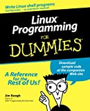 Linux Programming for Dummies, Francis Litterio and Jim Keogh, 0764506919