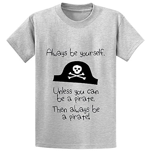 Price comparison product image Chas Always Be Yourself Unless You Can Be A Pirate Boys' Personalized T Shirts Grey