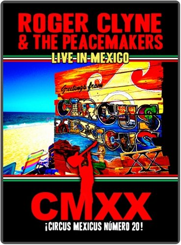 Roger Clyne & the Peacemakers Live in Mexico CMXX Circus Mexicus Numero - De Numero Mexico