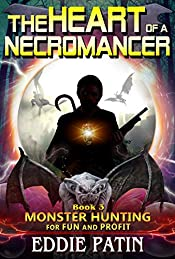 The Heart of a Necromancer: Planeswalking Monster Hunters for Hire (Sci-fi Multiverse Adventure Survival / Weird Fantasy) (Monster Hunting for Fun and ... Hunters and Mythical Monsters) Book 3)