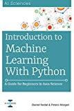 #5: Introduction to Machine Learning with Python: A Guide for Beginners in Data Science