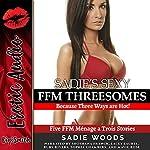 Sadie's Sexy FFM Threesomes: Five FFM Ménage a Trois Stories | Sadie Woods