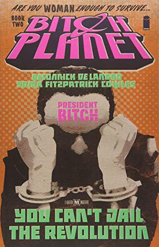 Bitch Planet Volume 2: President ()