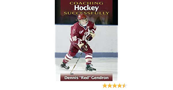 Coaching hockey successfully dennis gendron vern stenlund coaching hockey successfully dennis gendron vern stenlund 9780880119115 books amazon malvernweather Choice Image