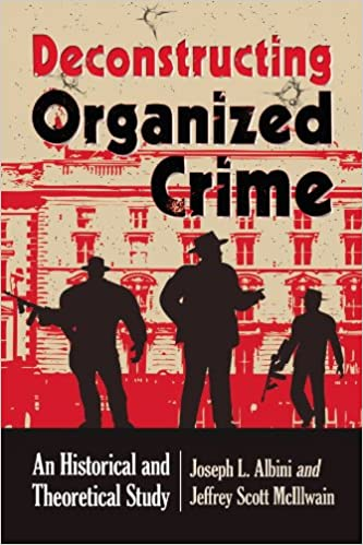 Amazon deconstructing organized crime an historical and amazon deconstructing organized crime an historical and theoretical study ebook joseph l albini jeffrey scott mcillwain kindle store fandeluxe Epub