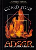img - for Guard your anger: 32 pathways to protecting your royal rights to greatness book / textbook / text book