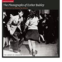 [(The Photographs of Esther Bubley )] [Author: Melissa Fay Greene] [Apr-2010]