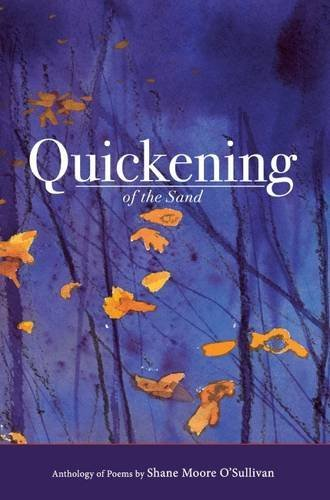 Quickening of the Sand by Moore Shane O'Sullivan (2016-03-01)