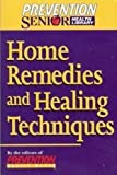 Home Remedies and Healing Techniques, Prevention Health Books, 1579542190
