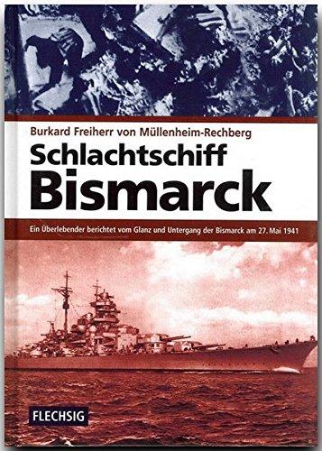zeitgeschichte-schlachtschiff-bismarck-ein-berlebender-berichtet-vom-glanz-und-untergang-der-bismarck-am-28-mai-1941-flechsig-verlag-flechsig-geschichte-zeitgeschichte