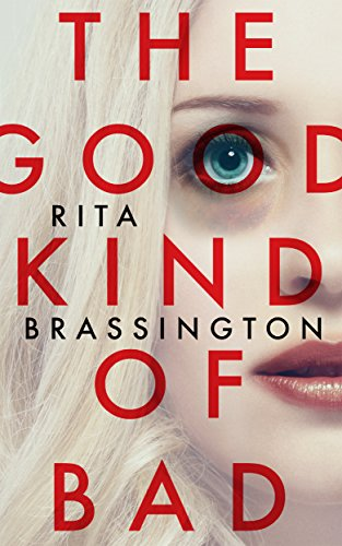 The Good Kind of Bad by [Brassington, Rita]