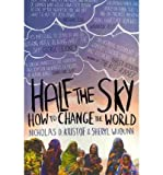 img - for [(Half the Sky: How to Change the World)] [Author: Nicholas D. Kristof] published on (August, 2010) book / textbook / text book