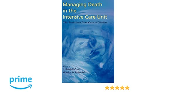 Managing Death In The Intensive Care Unit The Transition