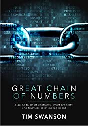 Great Chain of Numbers: A Guide to Smart Contracts, Smart Property and Trustless Asset Management (English Edition)
