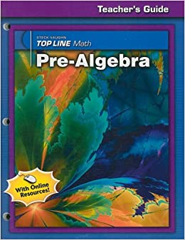 Steck-Vaughn Top Line Math: Teacher's Edition Pre-Algebra 2006
