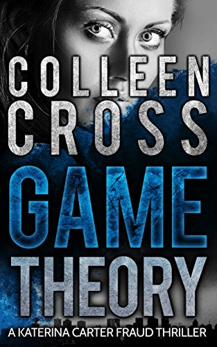 Game Theory: A Katerina Carter Legal Thriller: A gripping psychological thriller (Katerina Carter Fraud Thriller Series Book 2) (London Cross)