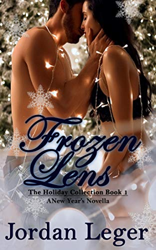 Frozen Lens: A New Year's Novella (The Holiday Collection Book 1) by [Leger, Jordan]