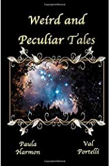 Weird and Peculiar Tales Paperback