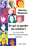 Image de Et qui va garder les enfants ? : La vie privée des femmes politiques