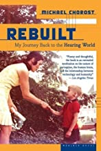 Rebuilt: My Journey Back to the Hearing World [Paperback]