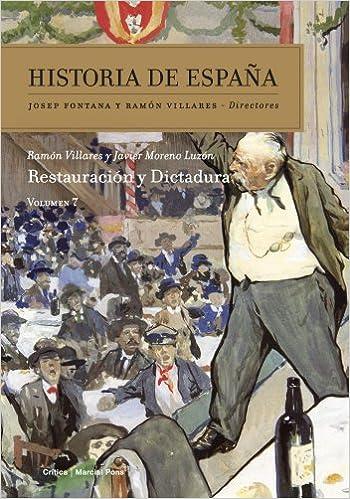 Restauración y dictadura: Historia de España Vol. 7: Amazon.es: Moreno Luzón, Javier, Villares, Ramón: Libros