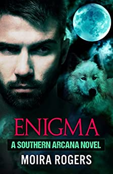 Enigma (Southern Arcana, Book #6) by [Rogers, Moira]