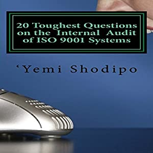 20 Toughest Questions on the Internal Audit of ISO 9001 Systems...and Their Very Practical Answers Audiobook