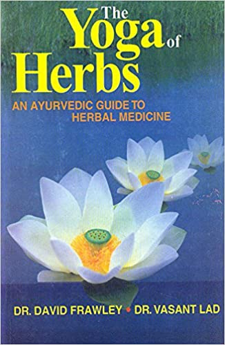 The Yoga of Herbs: David Frawley: Amazon.com: Books
