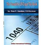 [(The Complete Us Expat Tax Book )] [Author: MR Dan E Gordon] [Feb-2013]