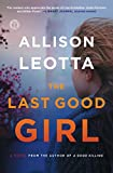 The Last Good Girl: A Novel (Anna Curtis Series Book 5)