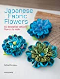 Japanese Fabric Flowers: 65 decorative Kanzashi flowers to make