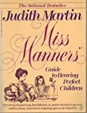 Miss Manner's Guide to Rearing Perfect Children, Judith Martin, 0140083081