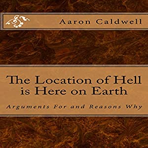 The Location of Hell Is Here on Earth Audiobook