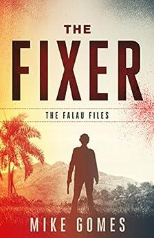 The Fixer: a novella (The Falau Files Book 1) (English Edition) por [Gomes, Mike]