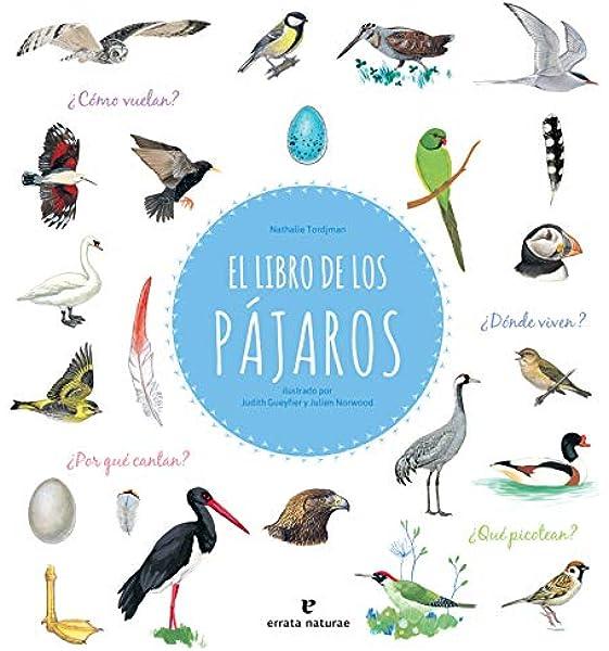 El libro de los pájaros (Los pequeños salvajes): Amazon.es: Tordjman, Nathalie, Gueyfier, Judith, Norwood, Julien, García Valcárcel, Jorge: Libros