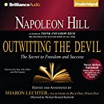 Napoleon Hill's Outwitting the Devil: The Secret to Freedom and Success | Napoleon Hill,Sharon Lechter (editor)