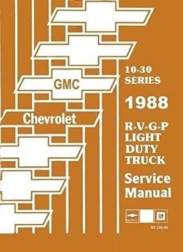 (1988 CHEVROLET TRUCK & PICKUP REPAIR SHOP & SERVICE MANUAL for 4x2, 4x4, ½ ton, ¾ ton, 1 ton Trucks Blazer, Suburban, 10, 20, 30, R, V, G, P, Suburban, K5 Blazer, stakebed, platform, crew cab, van)